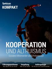 Spektrum Kompakt: Kooperation und Altruismus - Soziales Miteinander als Erfolgsrezept