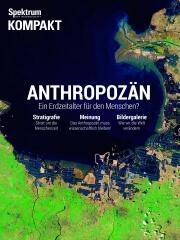 Spektrum Kompakt: Anthropozän - ein Erdzeitalter für den Menschen?