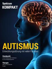 Spektrum Kompakt: Autismus - Entwicklungsstörung mit vielen Facetten