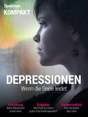 Spektrum Kompakt: Depressionen - Wenn die Seele leidet