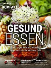 Spektrum Kompakt: Gesund essen - Ernährungstrends und aktuelle Diäten aus Sicht der Wissenschaft