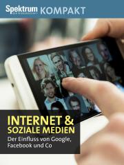 Spektrum Kompakt: Internet und soziale Medien - Der Einfluss von Google, Facebook und Co