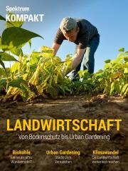 Spektrum Kompakt: Landwirtschaft - Von Bodenschutz bis Urban Gardening
