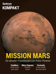 Spektrum Kompakt: Mission Mars - Die aktuellen Expeditionen zum Roten Planeten