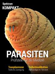 Spektrum Kompakt: Parasiten - Prüfstein für die Medizin