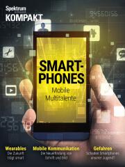 Spektrum Kompakt: Smartphones - Mobile Multitalente