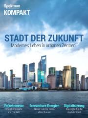 Spektrum Kompakt: Stadt der Zukunft - Modernes Leben in urbanen Zentren