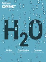 Spektrum Kompakt: Wasser - die rätselhaften Eigenschaften von H2O