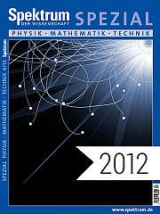 Digitalpaket: Spezialreihe Physik-Mathematik-Technik Jahrgang 2012