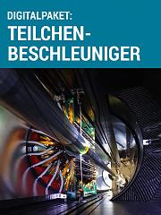 Digitalpaket: Teilchenbeschleuniger