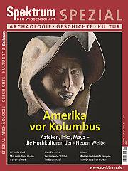 Spektrum der Wissenschaft: Spezial Archäologie - Geschichte - Kultur 1/2013