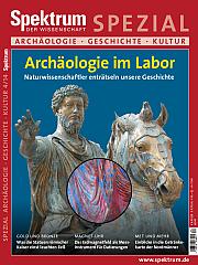 Spektrum der Wissenschaft: Spezial Archäologie - Geschichte - Kultur 4/2014