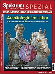 Spektrum der Wissenschaft: Spezial Archäologie - Geschichte - Kultur 4/2014 PDF